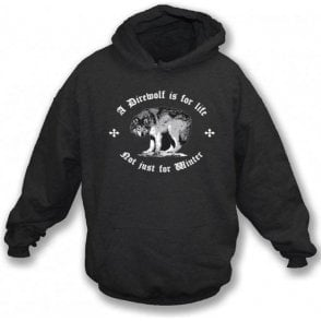 A Direwolf Is For Life, Not Just For Winter (Game of Thrones) Hooded Sweatshirt