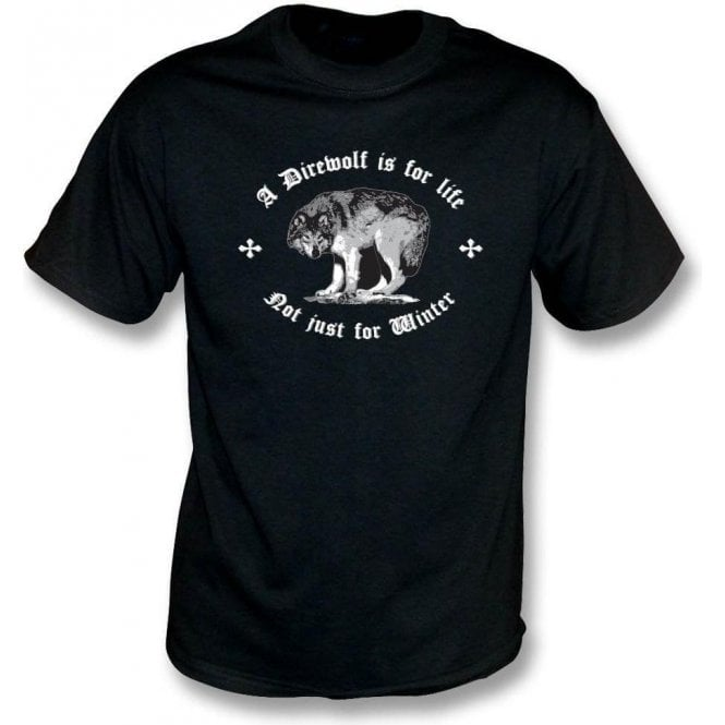 A Direwolf Is For Life, Not Just For Winter (Game of Thrones) T-Shirt