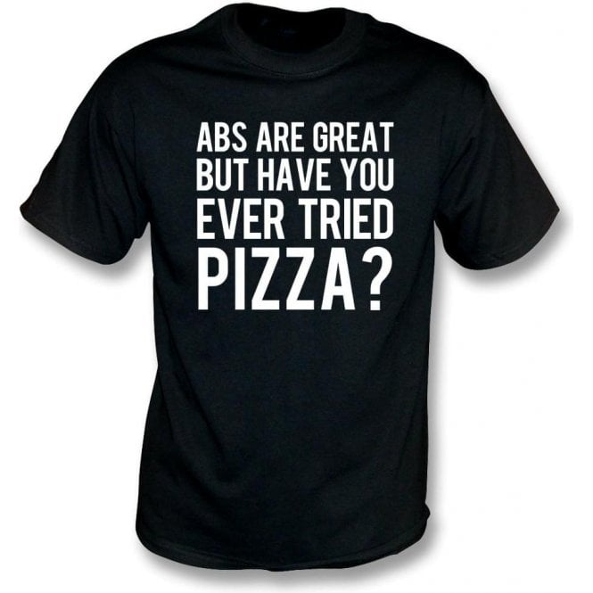 Abs Are Great But Have You Ever Tried Pizza? Kids T-Shirt