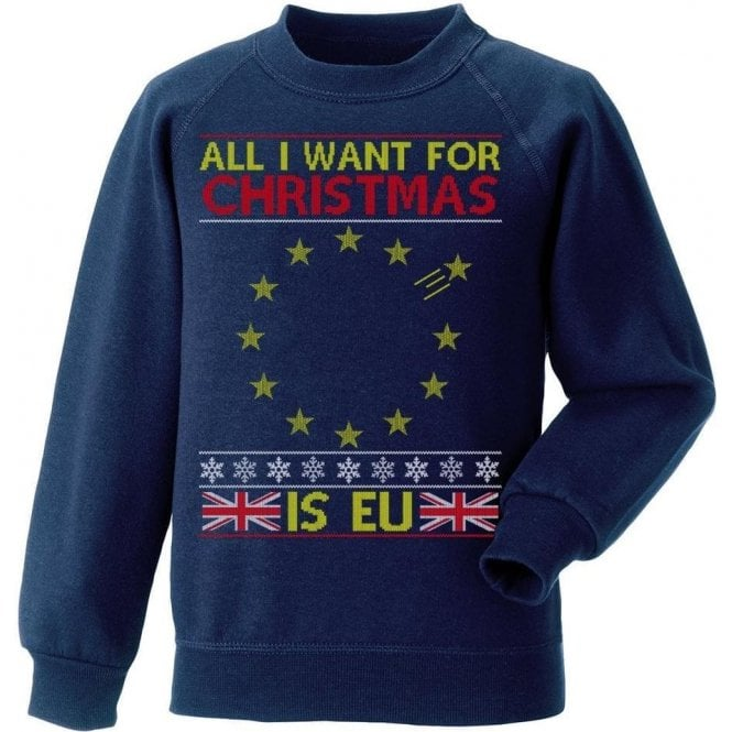 All I Want For Christmas Is EU Christmas Jumper