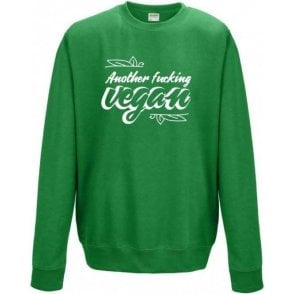 Another F*cking Vegan Sweatshirt