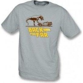 Back Too Far T-Shirt