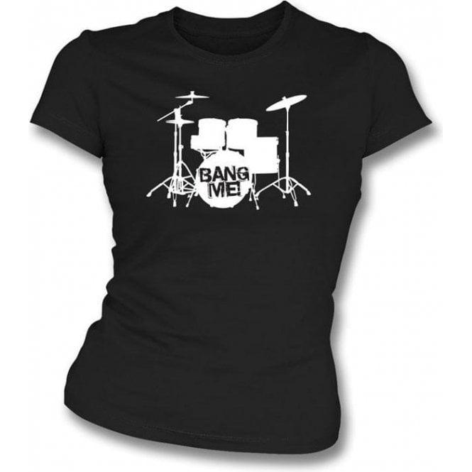 Bang Me Womens slimfit t-shirt
