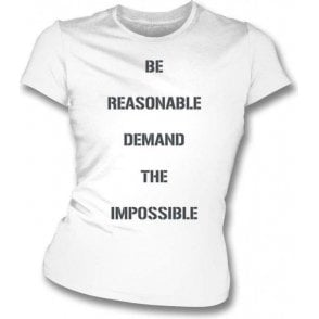 Be Reasonable, Demand The Impossible (As Worn By Vivienne Westwood & Malcolm McLaren) Womens Slim Fit T-Shirt