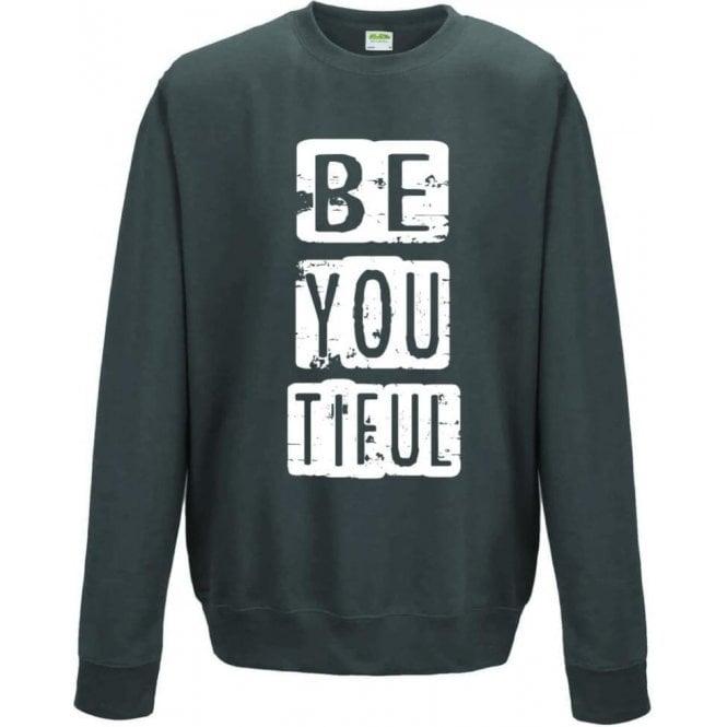 Be You Tiful Sweatshirt