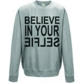 Believe In Your Selfie Sweatshirt