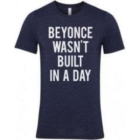 Beyonce Wasn't Built In A Day Unisex T-Shirt