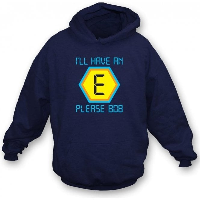 "Blockbusters ""I'll Have An E Please Bob"" Hooded Sweatshirt"