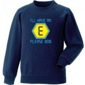 "Blockbusters ""I'll Have An E Please Bob"" Sweatshirt"