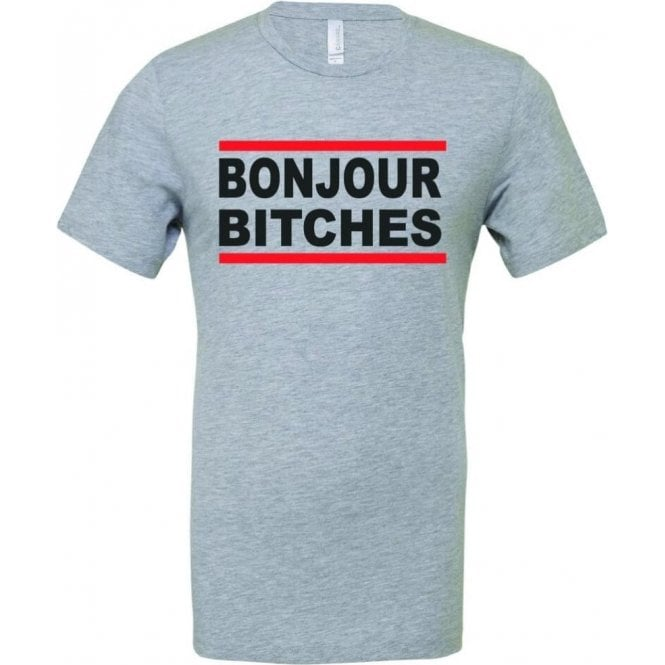 Bonjour B*tches T-Shirt