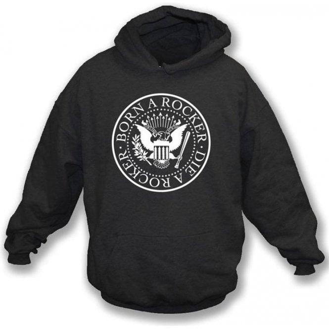 Born A Rocker Die A Rocker Hooded Sweatshirt