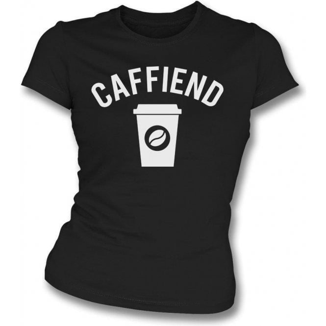 Caffiend Womens Slim Fit T-Shirt
