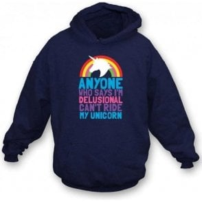 Can't Ride My Unicorn Hooded Sweatshirt