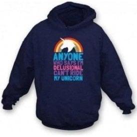 Can't Ride My Unicorn Hooded Sweatshirt