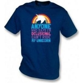 Can't Ride My Unicorn T-Shirt