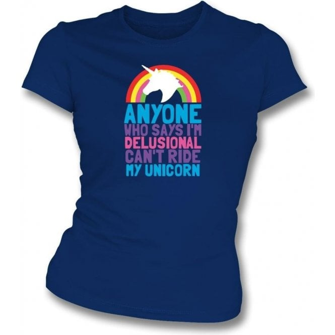 Can't Ride My Unicorn Womens Slim Fit T-Shirt