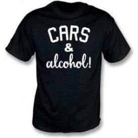 Cars & Alcohol! T-Shirt