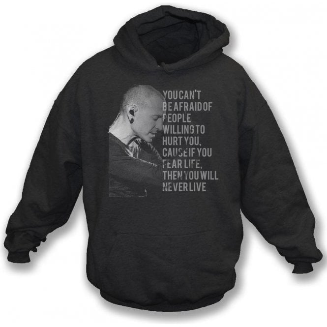 Chester Bennington Quote (Linkin Park) Hooded Sweatshirt