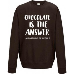Chocolate Is The Answer Sweatshirt