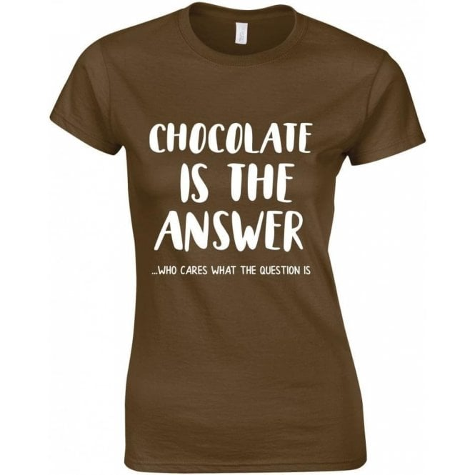Chocolate Is The Answer Womens Slim Fit T-Shirt