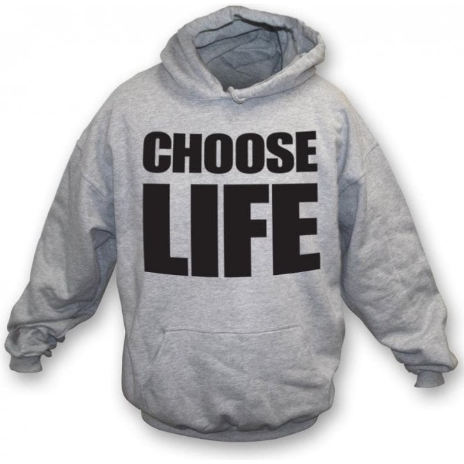 Choose Life (As Worn By George Michael & Andrew Ridgeley, Wham!) Hooded Sweatshirt