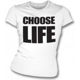 Choose Life (As Worn By George Michael & Andrew Ridgeley, Wham!) Womens Slim Fit T-Shirt