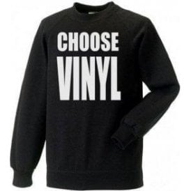 Choose Vinyl Sweatshirt