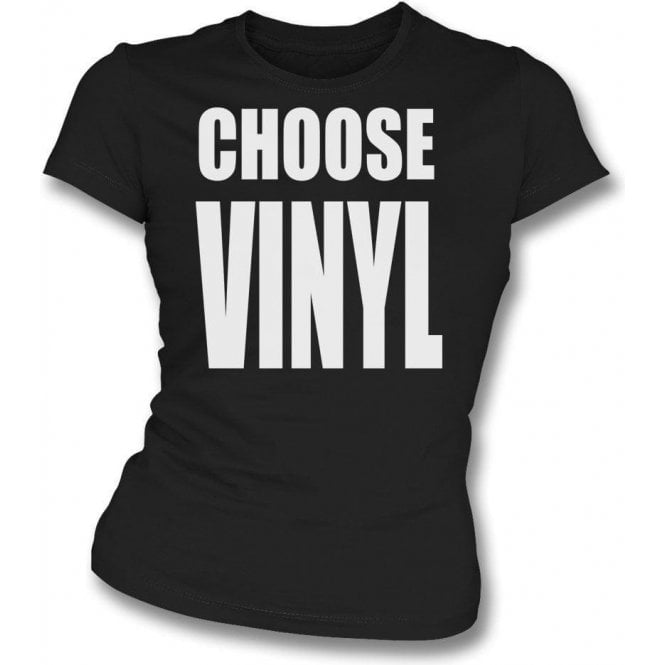 Choose Vinyl Womens Slim Fit T-Shirt