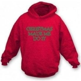 Christmas Made Me Do It Hooded Sweatshirt