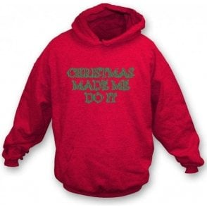 Christmas Made Me Do It Kids Hooded Sweatshirt