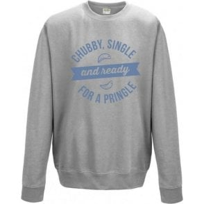 Chubby, Single And Ready For A Pringle Sweatshirt