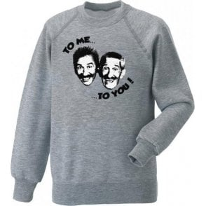 "Chuckle Brothers ""To Me, To You"" Sweatshirt"