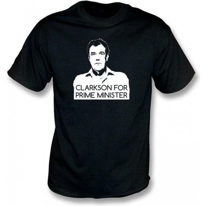 Clarkson for Prime Minister T-shirt