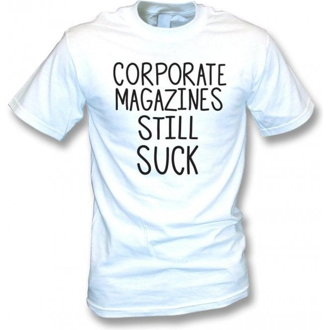 Corporate Magazines Still Suck (As Worn By Kurt Cobain, Nirvana) T-Shirt