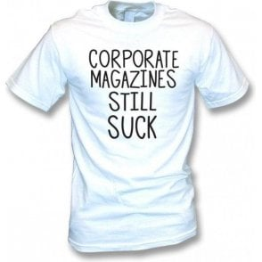 Corporate Magazines Still Suck (As Worn By Kurt Cobain, Nirvana) T-Shirt