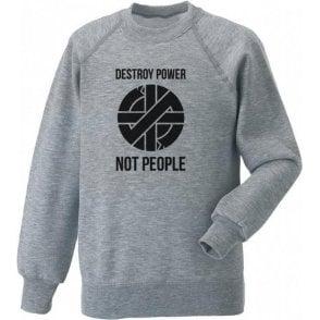 Destroy Power, Not People (As Worn By Joe Strummer, The Clash) Sweatshirt