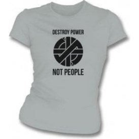 Destroy Power, Not People (As Worn By Joe Strummer, The Clash) Womens Slim Fit T-Shirt