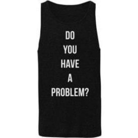 Do You Have A Problem? (As Worn By Keith Flint, The Prodigy) Mens Tank Top