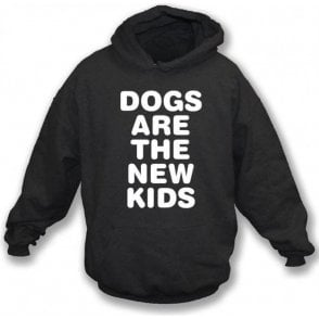 Dogs Are The New Kids - Kids Hooded Sweatshirt