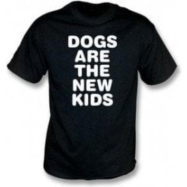 Dogs Are The New Kids - Mens T-Shirt