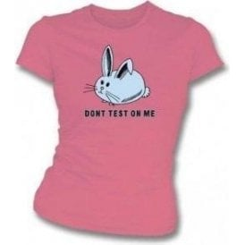 Don't test on me Womens slimfit t-shirt