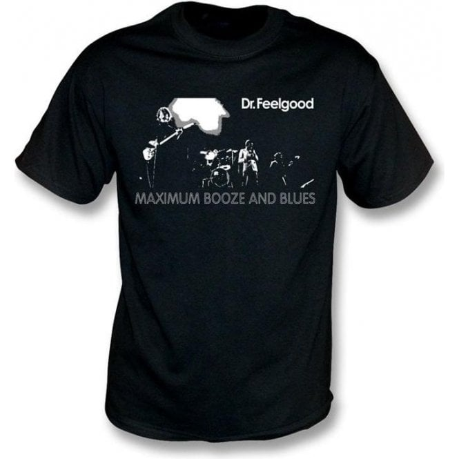 Dr. Feelgood Maximum Booze and Blues T-shirt
