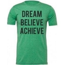 Dream Believe Achieve Unisex T-Shirt