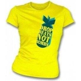 Drop Beats not Bombs Womens Slimfit T-shirt