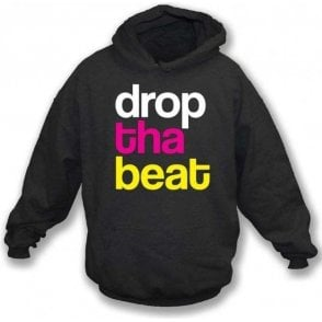 Drop Tha Beat Hooded Sweatshirt