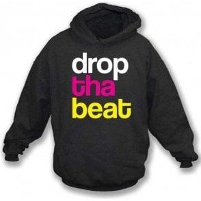 Drop Tha Beat Hooded Sweatshirt