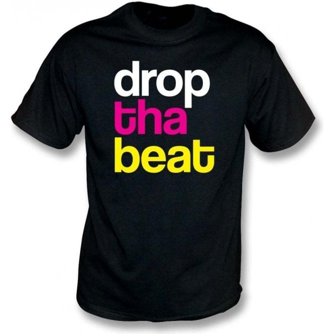 Drop Tha Beat T-Shirt