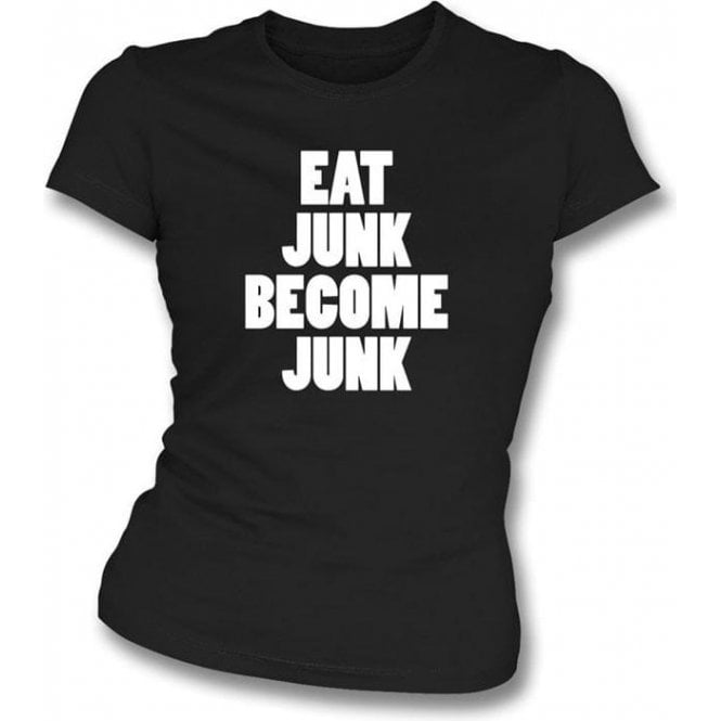Eat Junk Become Junk (as worn by Kele, Bloc Party) Womens Slim Fit T-Shirt