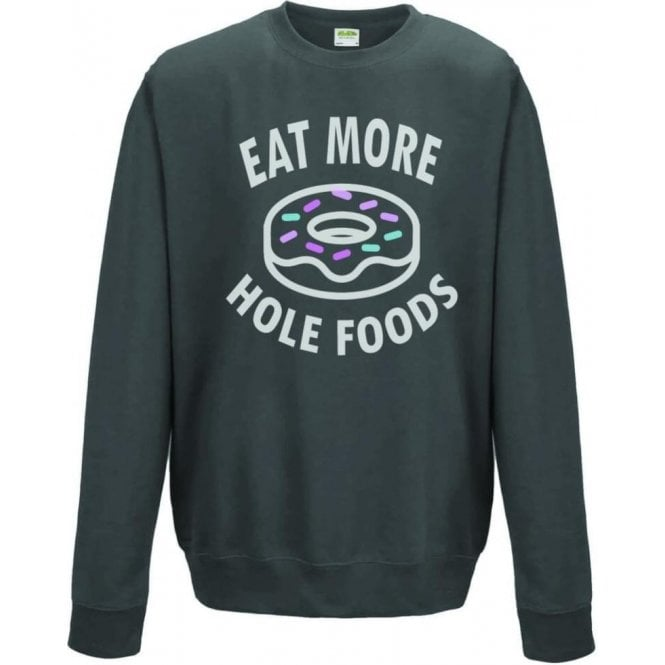 Eat More Hole Foods Sweatshirt