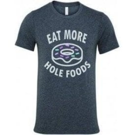 Eat More Hole Foods T-Shirt